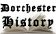 Click Here for Dorchester Historical Society