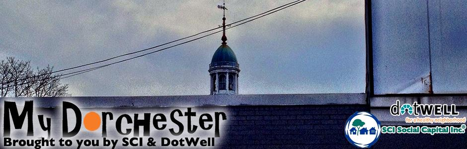 My Dorchester presented by SCI & DotWell